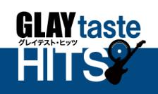 7月15日・16日「GLAYtaste HITS」にて TAKURO&HISASHIコメントを放送!