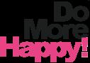 Do More Happy! もっとハッピーなこと、しよう。